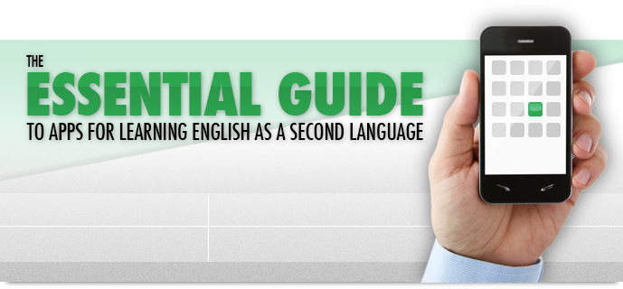 The Essential Guide to Apps for Learning English as a Second ...